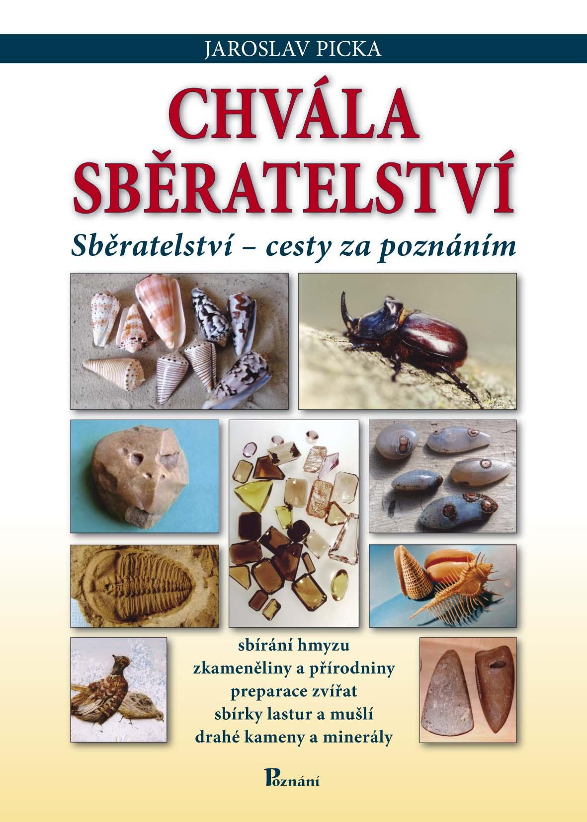 Chvála sběratelství - sbírání hmyzu, zkamenělin a přírodnin, drahých kamenů a minerálů, lastur a mušlí