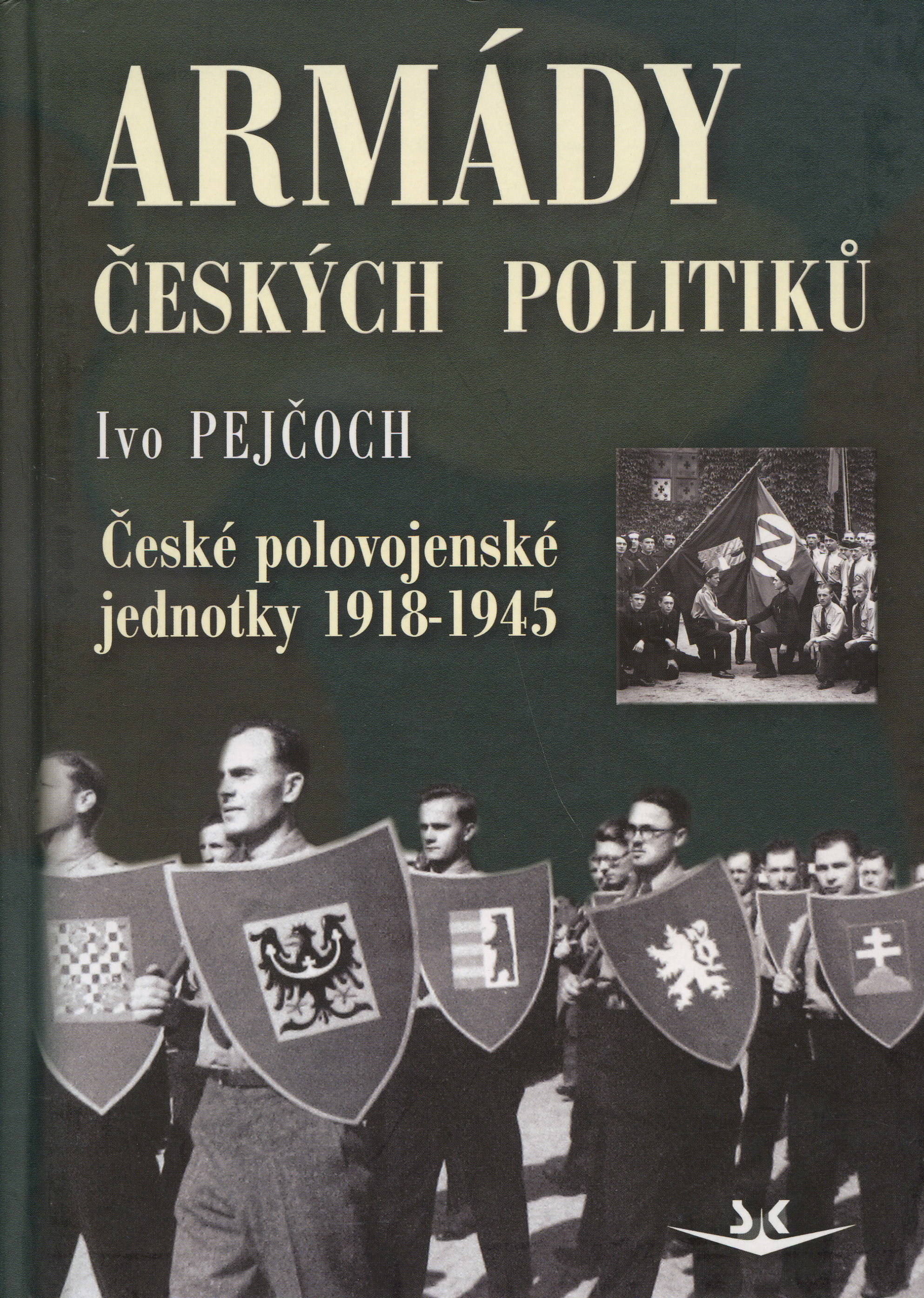 Armády českých politiků - České polovojenské jednotky 1918-1945
