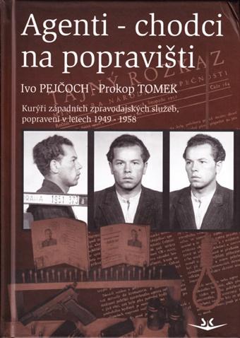Agenti-chodci na popravišti - Kurýři západních zpravodajských služeb, popravení v letech 1949-1958