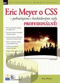 Eric Meyer o CSS - Pokračujeme s kaskádovými styly PROFESIONÁLNĚ