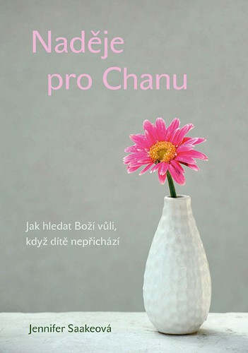 Naděje pro Chanu - Jak hledat Boží vůli, když dítě nepřichází