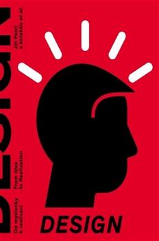 Design - Od myšlenky k realizaci / From Idea to Realization
