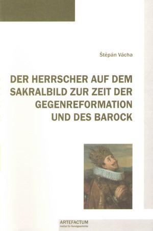 Der Herrscher auf dem Sakralbild zur Zeit der Gegenreformation und des Barock