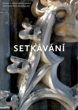 Setkávání - Studie o středověkém umění věnované Kláře Benešovské