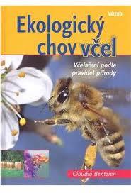 Ekologický chov včel - Včelaření podle pravidel přírody