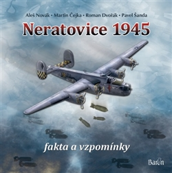 Neratovice 1945, fakta a vzpomínky
