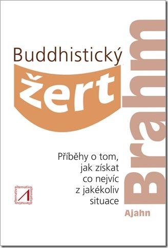 Buddhistický žert - Příběhy o tom, jak získat co nejvíc z jakékoli situace