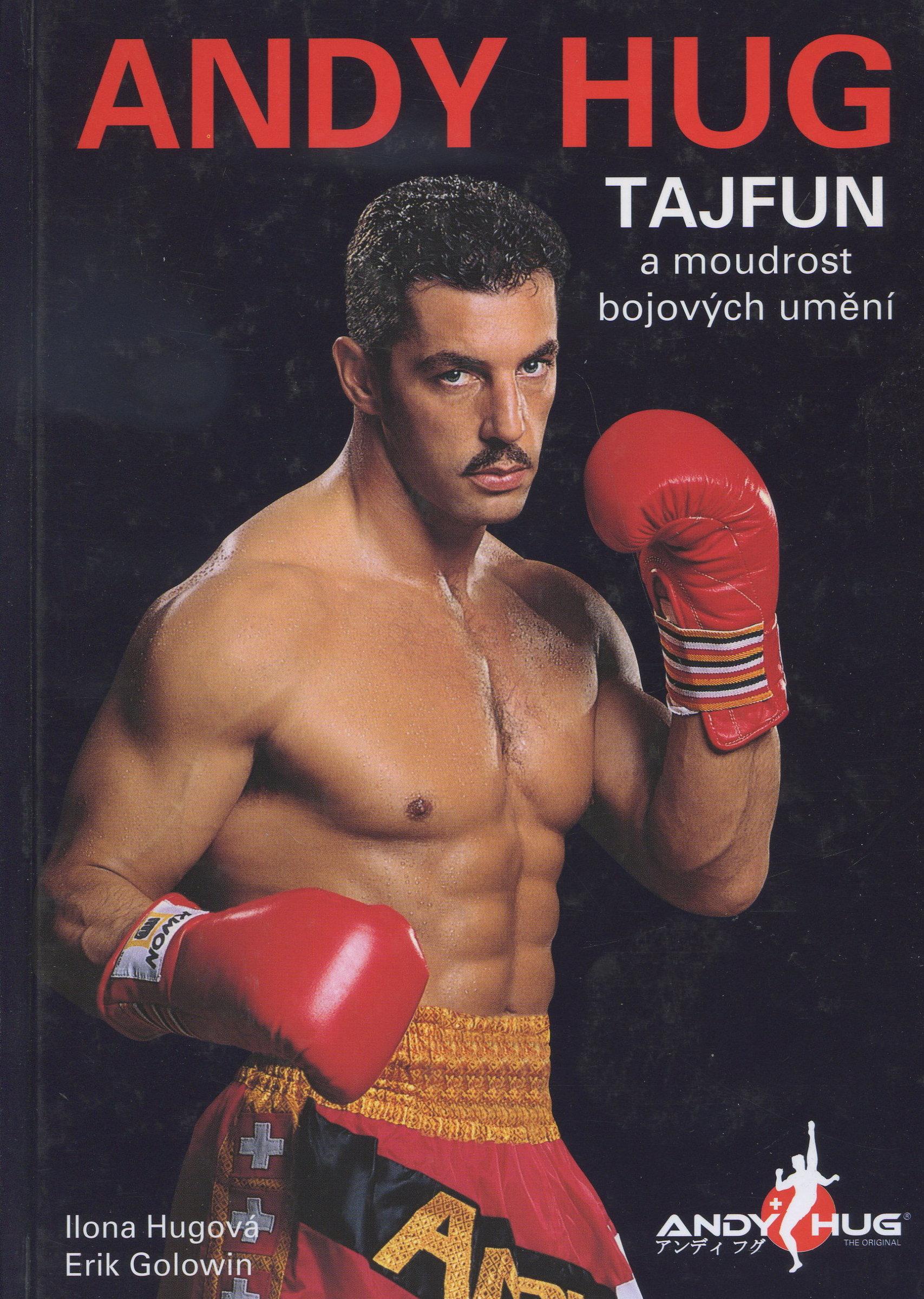 Andy Hug - Tajfun a moudrost bojových umění