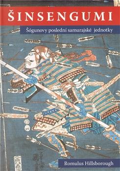 Šinsengumi - Šógunovy poslední samurajské jednotky