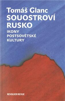 Souostroví Rusko - Ikony postsovětské kultury