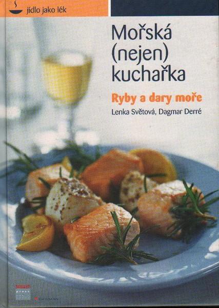 Mořská (nejen) kuchařka - Ryby a dary moře