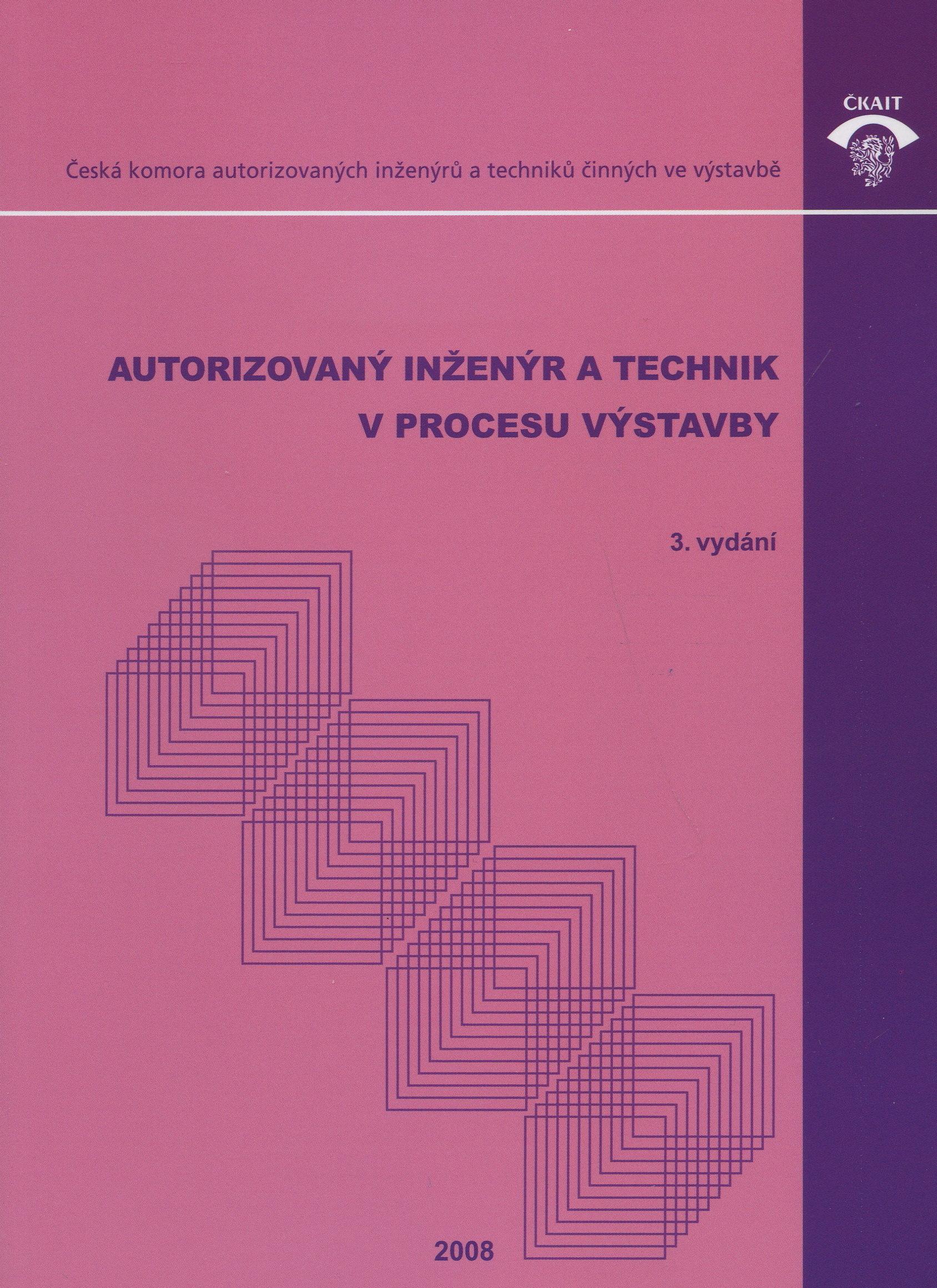 Autorizovaný inženýr a technik v procesu výstavby - 3. vydaní