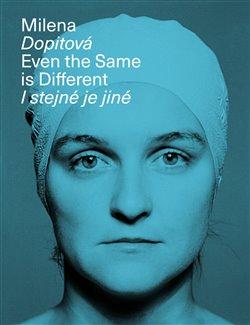 Milena Dopitová - I stejné je jiné - Even the Same is Different