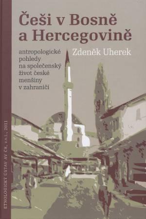 Češi v Bosně a Hercegovině - Antropologické pohledy na společenský život české menšiny v zahraničí