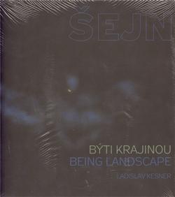 Býti krajinou / Being Landscape
