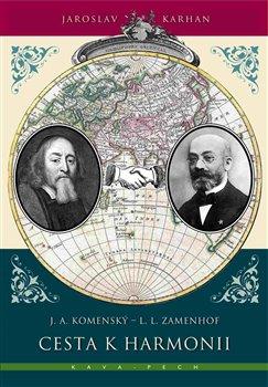 Cesta k harmonii - J. A. Komenský - L. L. Zamenhof