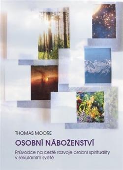 Osobní náboženství - Průvodce na cestě rozvoje osobní spirituality v sekulárním světě