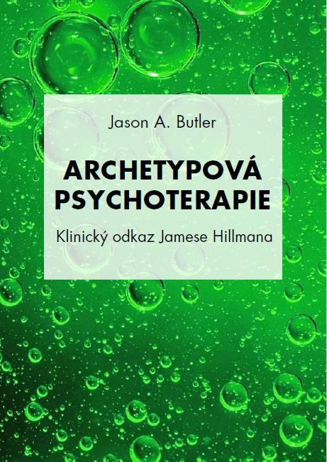 Archetypová psychoterapie - Klinický odkaz Jamese Hillmana