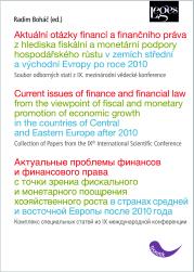 Aktuální otázky financí a finančního práva - z hlediska fiskální a monetární podpory hospodářského růstu v zemích střední a východní Evropy po roce 2010