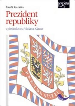 Prezident republiky - s předmluvou Václava Klause