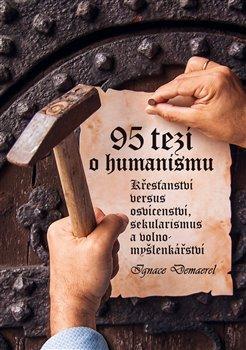 95 tezí o humanismu - Křesťanství versus osvícenství, sekularismus a volnomyšlenkářství