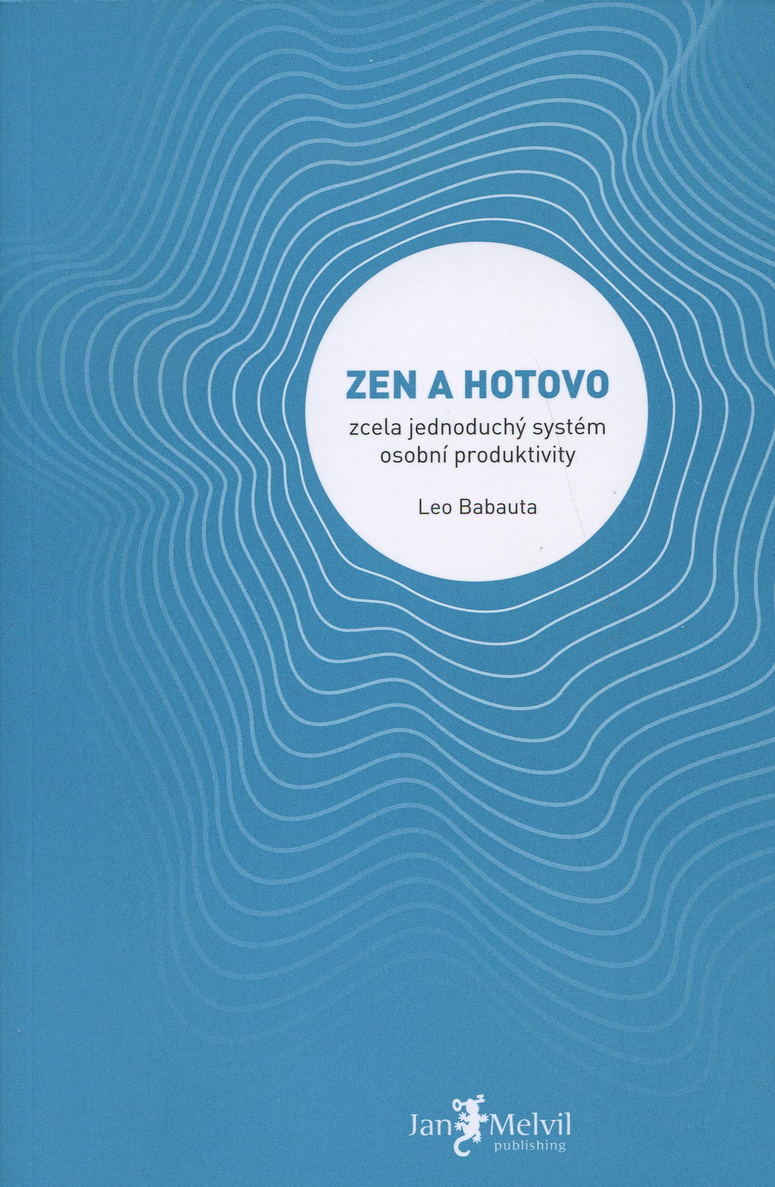 Zen a hotovo - zcela jednoduchý systém osobní produktivity