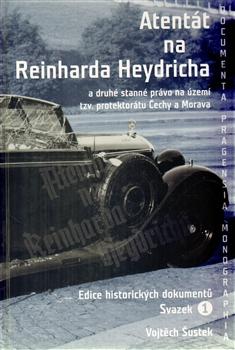 Atentát na Reinharda Heydricha - a druhé stanné právo na území tzv. protektorátu Čechy a Morava