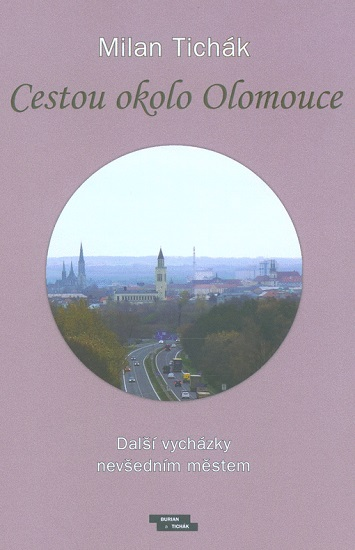 Cestou okolo Olomouce - Další vycházky nevšedním městem