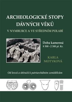 Archeologické stopy dávných věků v Nymburce a ve středním Polabí