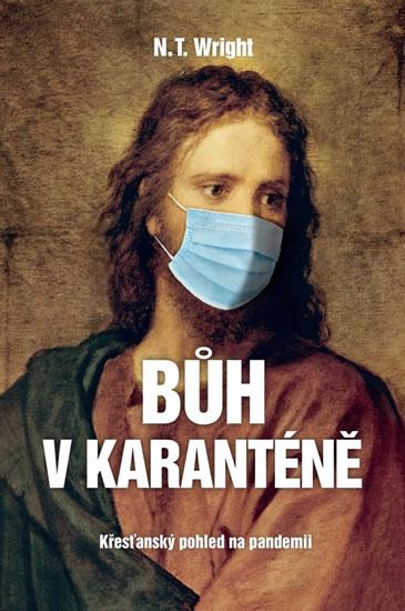 Bůh v karanténě - Křesťanský pohled na pandemii