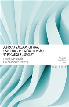 Ochrana základních práv a svobod v proměnách práva na počátku 21. století - v českém, evropském a mezinárodním kontextu