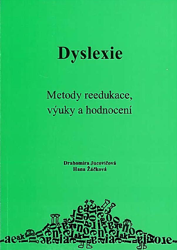 Dyslexie - Metody reedukace, výuky a hodnocení