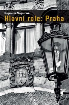 Hlavní role: Praha
