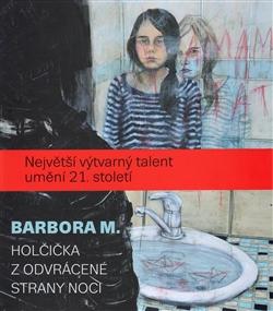 Barbora M. - Holčička z odvrácené strany noci
