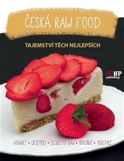 Česká raw food - Tajemství těch nejlepších