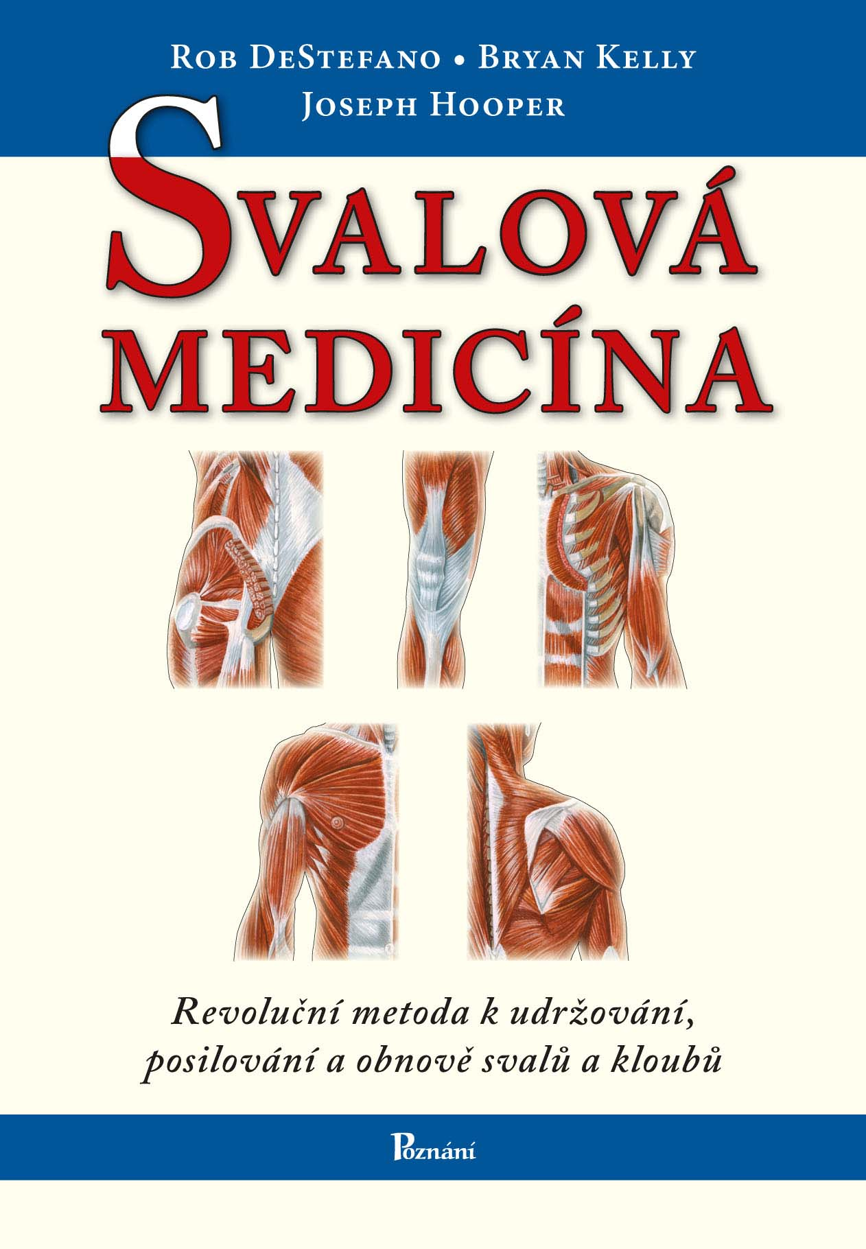 Svalová medicína - revoluční metoda k udržování, posilování a obnově svalů a kloubů
