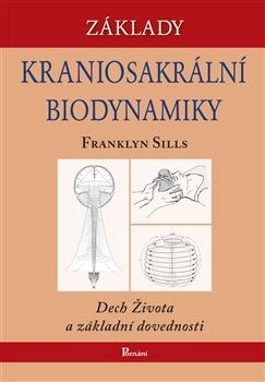 Základy kraniosakrální biodynamiky - Dech Života a základní dovednosti. Díl první