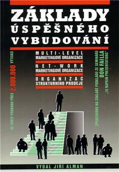 Základy úspěšného vybudování multi-level marketingové organizace - Organizace strukturního prodeje