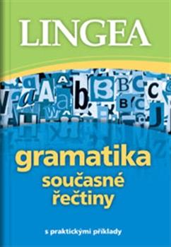 Gramatika současné řečtiny - s praktickými příklady