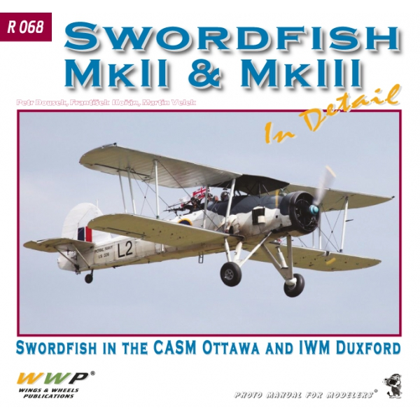 Swordfish Mk.II & Mk.III In Detail