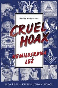 Cruel Hoax - Nemilosrdná lež - Feminismus & nový světový řád