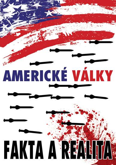 Americké války - Fakta a realita