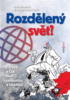 Rozdělený svět - Evropa a Češi mezi svobodou a totalitou