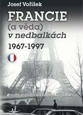 Francie (a věda) v nedbalkách 1967-1997 - Polohumoristická životní imprese
