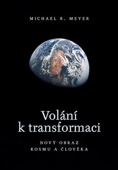 Volání k transformaci - Nový obraz kosmu a člověka
