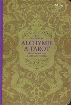 Alchymie a tarot - klíče k románům Gustava Meyrinka