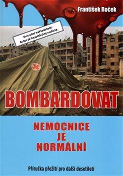 Bombardovat nemocnice je normální - Příručka pro přežití pro příští desetiletí