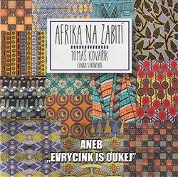 Afrika na zabití - aneb ,evrycink is oukej'