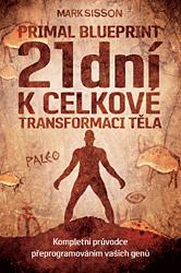 21 dní k celkové transformaci těla - Primal Blueprint II.