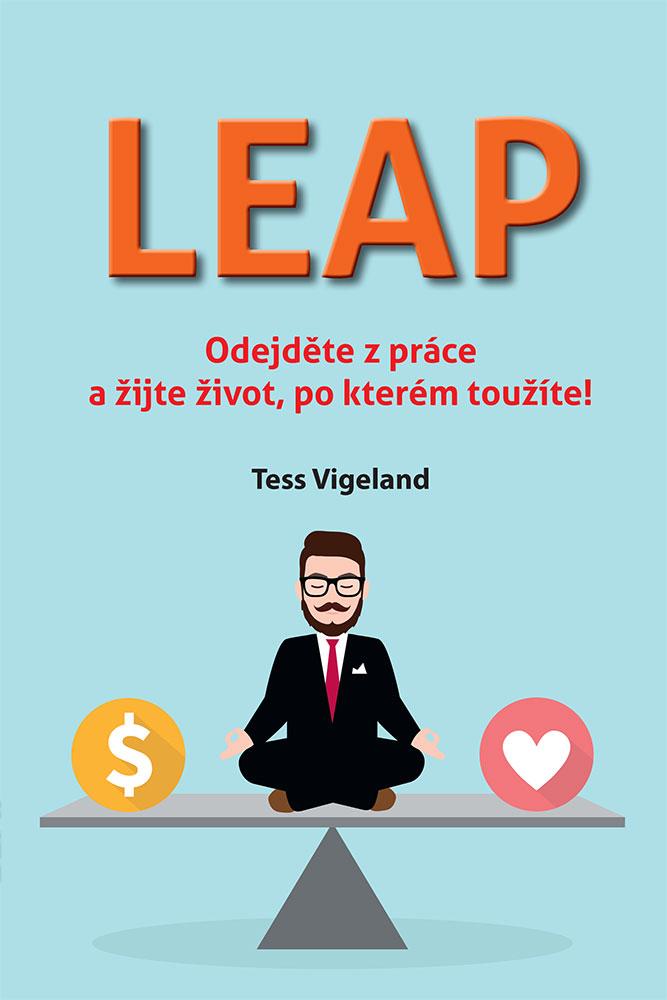Leap - Odejděte z práce a žijte život, po kterém toužíte